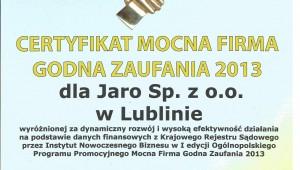 Certyfikat Mocna Firma Godna Zaufania 2013 dla Jaro Sp. z o. o. w Lublinie